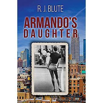 Armando's Daughter by R J Blute - 9780692199527 Book