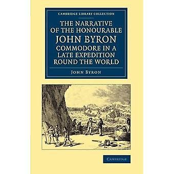 The Narrative of the Honourable John Byron, Commodore in a Late Expedition round the World: Containing An Account Of The Great Distresses Suffered By ... Library Collection - Maritime Exploration)