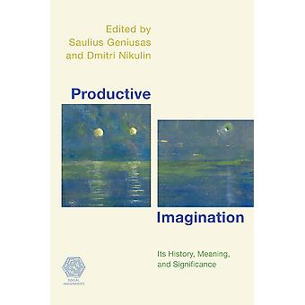 Productive Imagination Its History Meaning and Significance Social Imaginaries