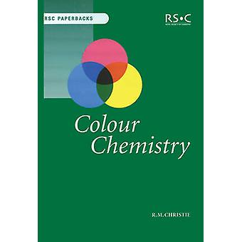 Chimie couleur de Robert M. Christie - Book 9780854045730