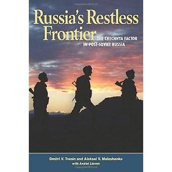 Venäjän levoton raja - Tsetsenian Factor itsenäisen Venäjän aika