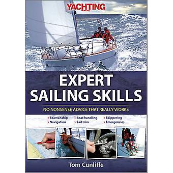 Yachting Monthly's Expert Sailing Skills - No Nonsense Advice That Rea