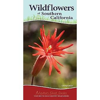 Wildflowers of Southern California by George Miller - 9781591937517 B