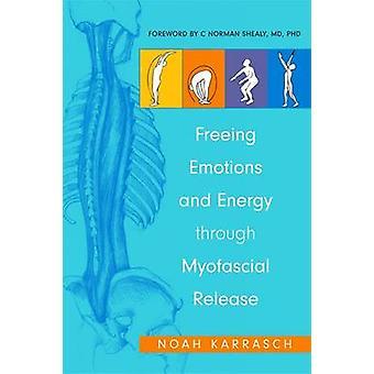 Vapauttaa tunteita ja energiaa Myofascial julkaisu Noah Karras
