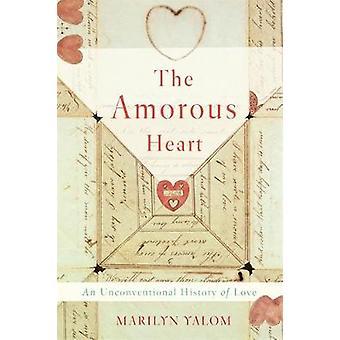 Cuore amoroso - una storia non convenzionale dell'amore di Marilyn Yalom