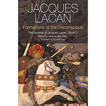 Formationer af ubevidste - Seminar om Jacques Lacan - bog V