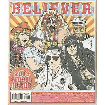 The Believer - Issue 100 by Vendela Vida - Heidi Julavits - Andrew Lel