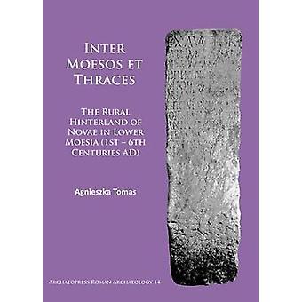 Inter Moesos et Thraces - landsbygden inlandet av Novae i lägre Moesi