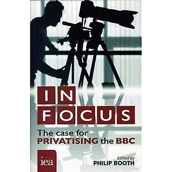 In Focus: The Case for Privatising the BBC (Hobart Paperbacks)