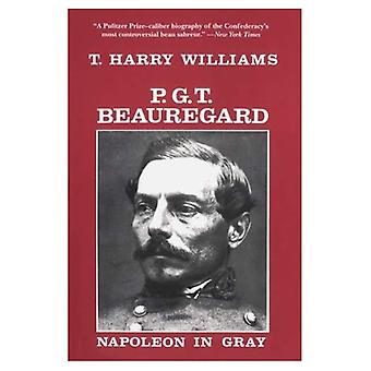 P.G.T.Beauregard: Napoleon in Gray (Southern Biography (Paperback))