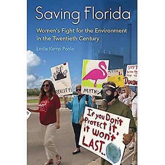 Salvifico Florida: Lotta femminile per l'ambiente del Novecento (Florida Quincentennial libri)