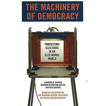 The Machinery of Democracy : Protecting Elections in an Electronic World