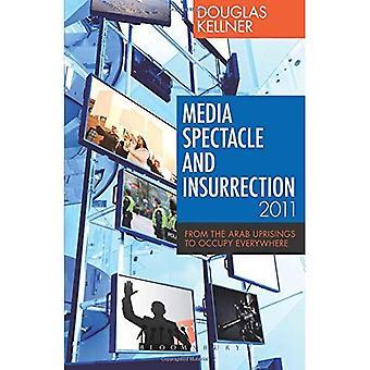 Spectacle médiatique et l'Insurrection, 2011