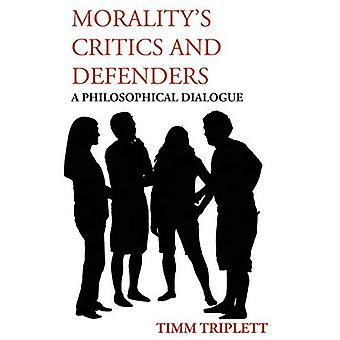 Morality's Critics and Defenders