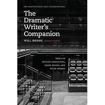 Dramatiska författarens följeslagare, andra upplagan: verktyg för att utveckla karaktärer, orsaka scener och bygga berättelser (Chicago guider till skrivande, redigering och publicering)