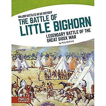 La bataille de Little Big Horn: bataille légendaire de la grande guerre Sioux