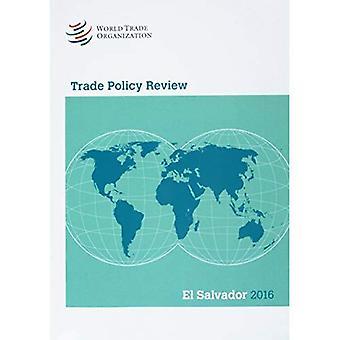 Trade Policy Review 2016: El Salvador: El Salvador