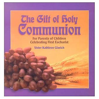 Il dono della comunione: per i genitori dei bambini che celebrano la prima Eucaristia