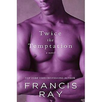 To gange fristelsen af Ray & Francis