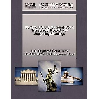 Burns v. U S U.S. Supreme Court Transcript of Record with Supporting Pleadings by U.S. Supreme Court