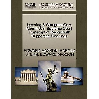 Levering  Garrigues Co v. Morrin U.S. Supreme Court Transcript of Record with Supporting Pleadings by MAXSON & EDWARD