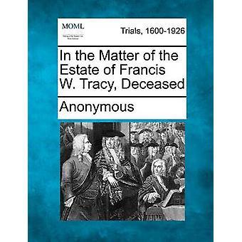 匿名でフランシス ・ w ・ トレイシー故人の不動産問題
