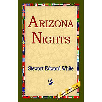 Arizona Nights by White & Stewart Edward