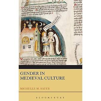 Sexe dans la Culture médiévale par Sauer & Michelle M.