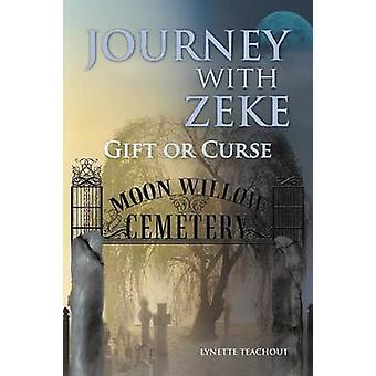 Reise mit Zeke Gabe oder Fluch von Teachout & Lynette