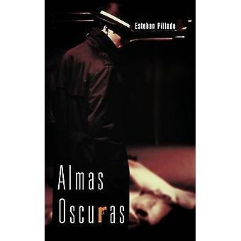 Almas Oscuras by Pillado & Esteban