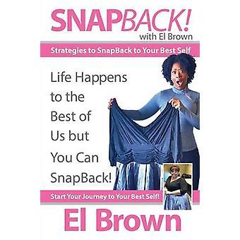 SnapBack met El Brown strategieën om met je beste zelf door Brown & El SnapBack