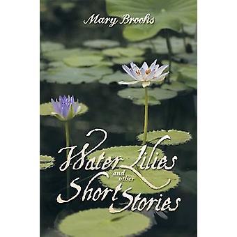 Näckrosor och andra noveller av Brooks & Mary
