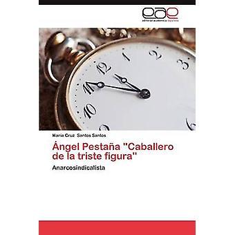 Ange Pestana Caballero de La Triste Figura par Santos Santos & Maria Cruz