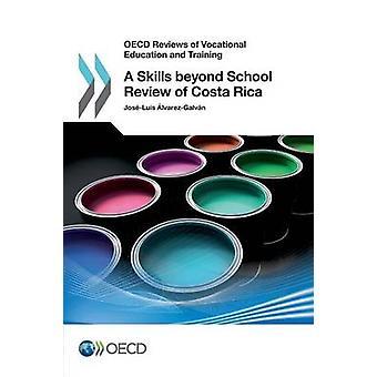 OESO beoordelingen van beroepsonderwijs en -opleiding een vaardigheden buiten School Review van Costa Rica door OESO