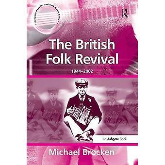 The British Folk Revival 19442002 von Michael Brocken & Series herausgegeben von Professor Derek B Scott & Series herausgegeben von Professor Lori Burns & Series herausgegeben von Professor Stan Hawkins