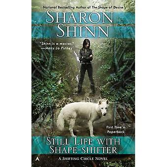 Still Life with Shape-Shifter by Sharon Shinn - 9780425256350 Book