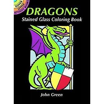 Dragons Stained Glass Coloring Book by John Green - 9780486291505 Book