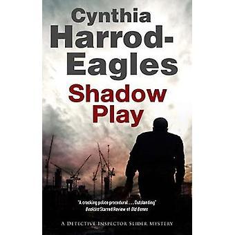 Shadow Play by Cynthia Harrod-Eagles - 9780727887511 Book