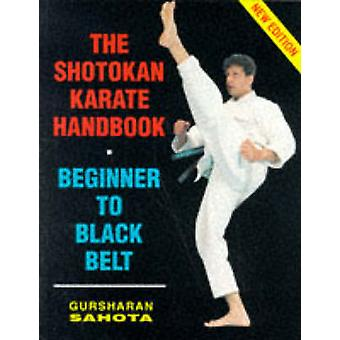 The Shotokan Karate Handbook - Beginner to Black Belt by Gursharan Sah