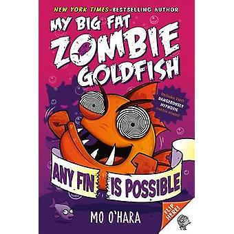 Any Fin Is Possible - My Big Fat Zombie Goldfish by Mo O'Hara - Marek