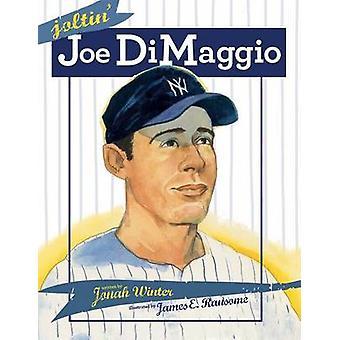 Joltin' Joe DiMaggio by Jonah Winter - James E Ransome - 978141694080