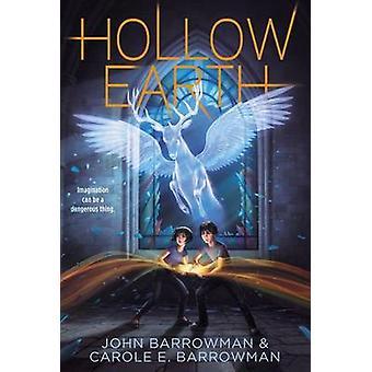Hollow Earth by John Barrowman - Carole E Barrowman - 9781442458536 B