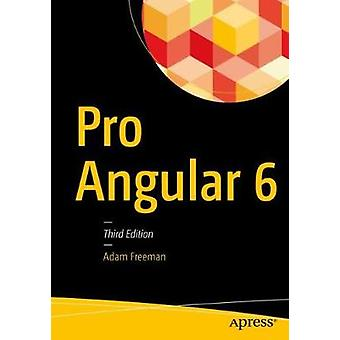 Pro Angular 6 by Adam Freeman - 9781484236482 Book