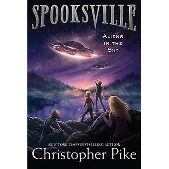 Aliens in the Sky by Christopher Pike - 9781481410588 Book