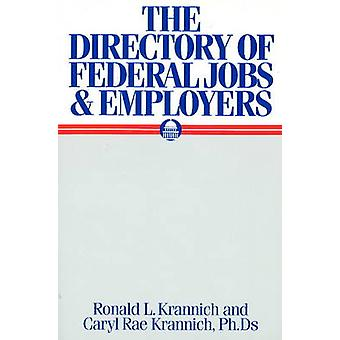 The Directory of Federal Jobs and Employers by Ron L. Krannich - Cary