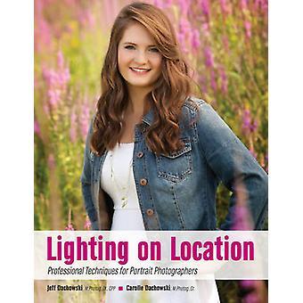 Lighting on Location - Professional Techniques for Portrait Photograph