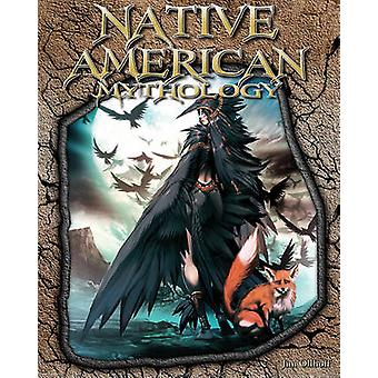 Native American Mythology by Jim Ollhoff - 9781617147173 Book