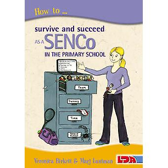 How to Survive and Succeed as a SENCo in the Primary School (2nd Revi