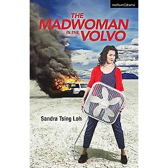 The Madwoman in the Volvo by Loh & Sandra Tsing