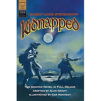 Kidnapped  A Graphic Novel in Full Colour by Robert Louis Stevenson & Alan Grant & Illustrated by Cam Kennedy